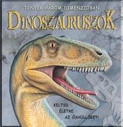Dinoszauruszok - Tények három dimenzióban