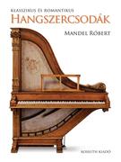 Klasszikus és romantikus hangszercsodák