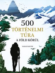 500 történelmi túra a Föld körül