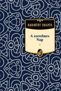Karinthy Frigyes művei - 6. kötet,A szerelmes Nap