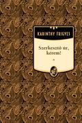 Karinthy Frigyes művei - 11. kötet,Szerkesztő úr, kérem!