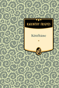 Karinthy Frigyes művei - 16. kötet,Kötéltánc