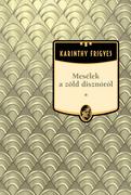 Karinthy Frigyes művei - 21. kötet,Mesélek a zöld disznóról