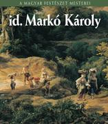 A Magyar Festészet Mesterei sorozat - 13. id. Markó Károly
