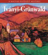A Magyar Festészet Mesterei sorozat  -  26. Iványi-Grünwald Béla