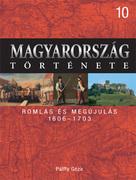 Magyarország története 10. Romlás és megújulás