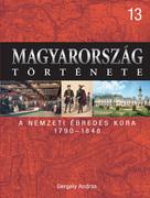 Magyarország története 13. A nemzeti ébredés kora