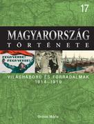Magyarország története 17. Világháború és forradalmak
