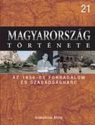 Magyarország története 21. Az 1956-os forradalom és szabadságharc