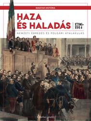 Magyar história sorozat 6. kötet - Haza és haladás