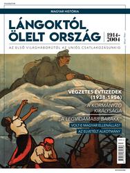 Magyar história Bookazine sorozat 7. kötet - Lángoktól ölelt ország