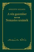 Mikszáth-sorozat, 7. kötet - A vén gazember / Nemzetes uraimék