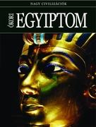 Nagy civilizációk sorozat - 2. Ókori Egyiptom