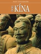 Nagy civilizációk sorozat - 5. Ókori Kína