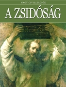 Nagy civilizációk sorozat - 8.  A zsidóság