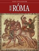 Nagy civilizációk sorozat - 9. Ókori róma