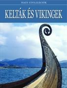 Nagy civilizációk sorozat - 13. Kelták és vikingek