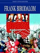 Nagy civilizációk sorozat - 16. Frank birodalom