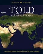 NAVIGÁTOR Világatlasz, 1. kötet -A Föld természetrajza