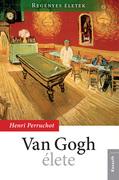 Regényes életek sorozat2. kötet  - Van Gogh élete