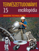 Természettudományi enciklopédia 15. kötet - Modern technológiák