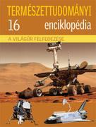 Természettudományi enciklopédia 16. kötet - A világűr felfedezése