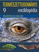 Természettudományi enciklopédia 9. kötet - Őslények és hüllők