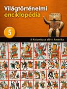 Világtörténelmi enciklopédia 5. kötet