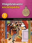 Világtörténelmi enciklopédia 7. kötet