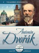 Világhíres zeneszerzők sorozat,6. kötet - Antonín Dvořák