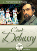 Világhíres zeneszerzők sorozat,10. kötet - Claude Debussy
