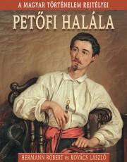 A magyar történelem rejtélyei sorozat 4. kötet Petőfi halála