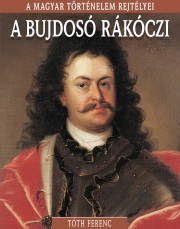 A magyar történelem rejtélyei sorozat 13. kötet A bujdosó Rákóczi