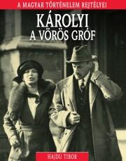 A magyar történelem rejtélyei sorozat 14. kötet Károlyi, a vörös gróf