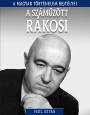 A magyar történelem rejtélyei sorozat 16. kötet A száműzött Rákosi