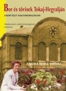 Bor és tövisek Tokaj-Hegyalján