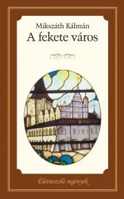 Életreszóló regények sorozat 11. kötet A fekete város