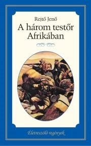 Életreszóló regények sorozat 14. kötet A három testőr Afrikában