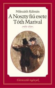 Életreszóló regények sorozat 21. kötet A Noszty fiú esete Tóth Marival