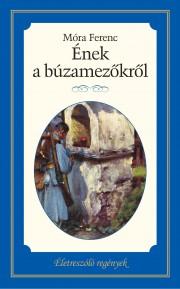 Életreszóló regények sorozat 22. kötet Ének a búzamezőkről