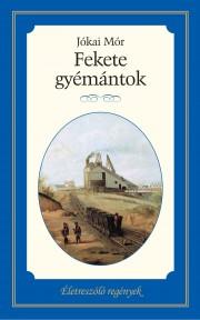 Életreszóló regények sorozat 26. kötet Fekete gyémántok