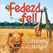 Fedezd fel! – Szavanna és dzsungel