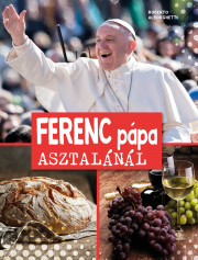 Ferenc pápa asztalánál