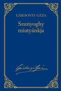 Gárdonyi Géza művei - 10. kötet, Szunyoghy miatyánkja