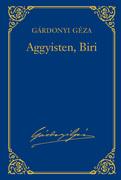 Gárdonyi Géza művei - 16. kötet, Aggyisten, Biri