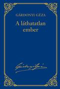 Gárdonyi Géza művei - 18. kötet, A láthatatlan ember