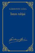Gárdonyi Géza művei - 2. kötet, Isten rabjai