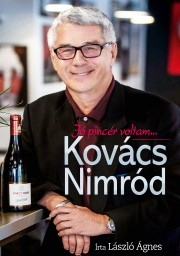 Kovács Nimród: Jó pincér voltam…