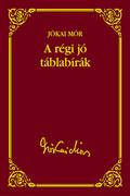 Jókai sorozat 11. kötet -  A régi jó táblabírák