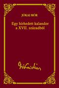 Jókai sorozat 25. kötet - Egy hírhedett kalandor a XVII. századból